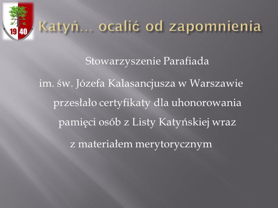 Stowarzyszenie Parafiada im. św. Józefa Kalasancjusza w Warszawie przesłało certyfikaty dla uhonorowania pamięci osób z Listy Katyńskiej wraz z materi