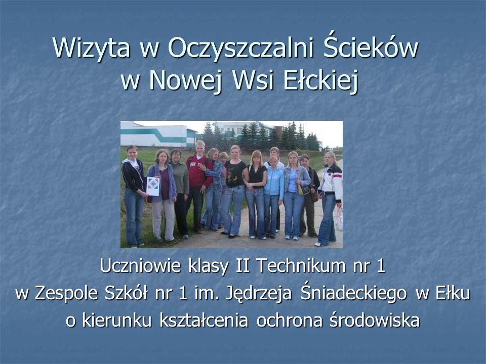 Wizyta w Oczyszczalni Ścieków w Nowej Wsi Ełckiej Uczniowie klasy II Technikum nr 1 w Zespole Szkół nr 1 im.