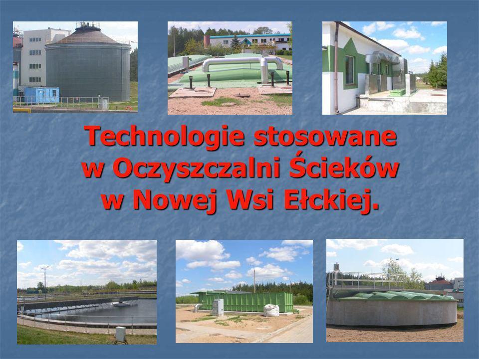 Technologie stosowane w Oczyszczalni Ścieków w Nowej Wsi Ełckiej.