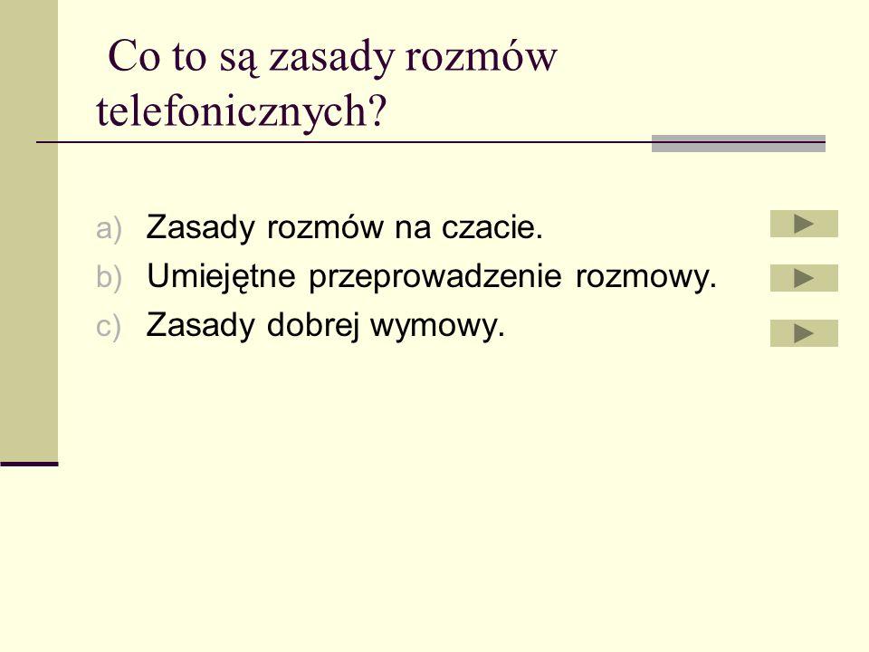 Co to jest netykieta? a) Zbiór zasad dobrego zachowanie się w Internecie. b) Prawa ucznia. c) Prawa obowiązujące wszystkich obywateli.
