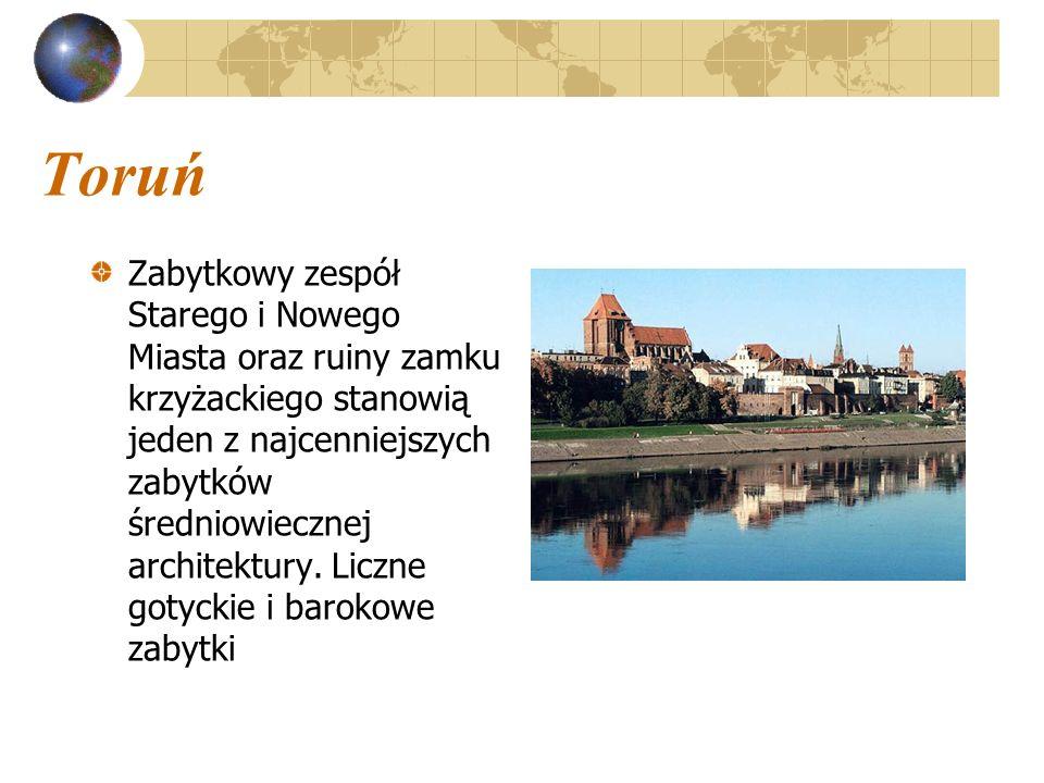 Toruń Zabytkowy zespół Starego i Nowego Miasta oraz ruiny zamku krzyżackiego stanowią jeden z najcenniejszych zabytków średniowiecznej architektury. L