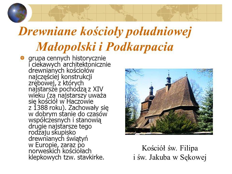 Drewniane kościoły południowej Małopolski i Podkarpacia grupa cennych historycznie i ciekawych architektonicznie drewnianych kościołów najczęściej kon