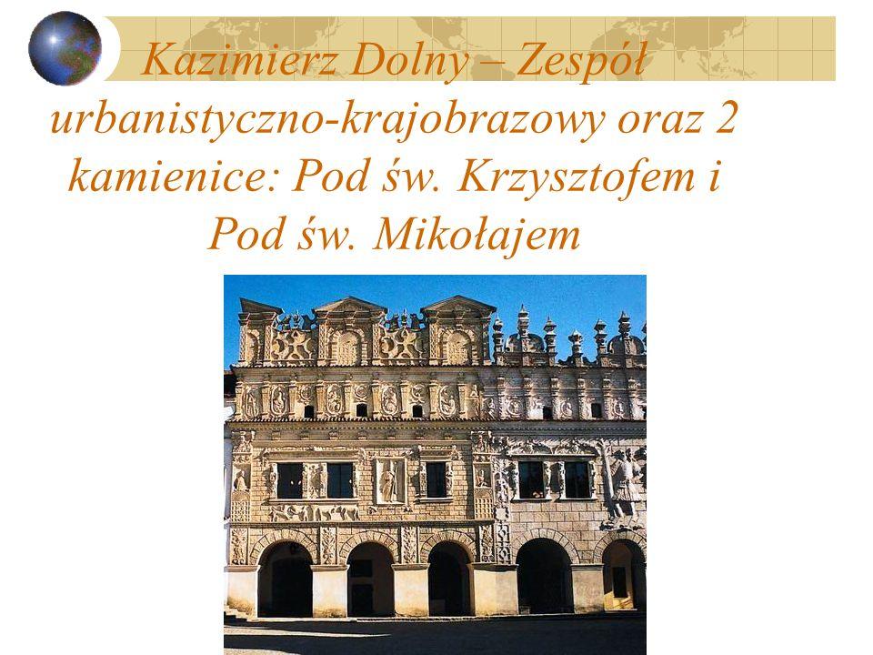 Kazimierz Dolny – Zespół urbanistyczno-krajobrazowy oraz 2 kamienice: Pod św. Krzysztofem i Pod św. Mikołajem
