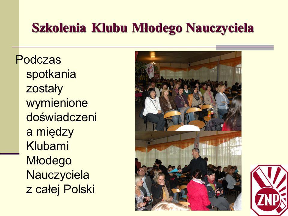 Szkolenia Klubu Młodego Nauczyciela Podczas spotkania zostały wymienione doświadczeni a między Klubami Młodego Nauczyciela z całej Polski