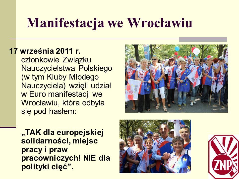 Manifestacja we Wrocławiu 17 września 2011 r. członkowie Związku Nauczycielstwa Polskiego (w tym Kluby Młodego Nauczyciela) wzięli udział w Euro manif