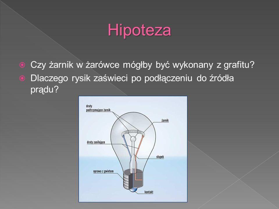 Czy żarnik w żarówce mógłby być wykonany z grafitu? Dlaczego rysik zaświeci po podłączeniu do źródła prądu?