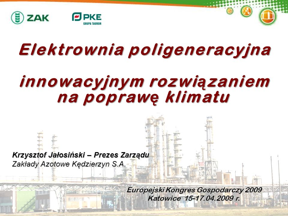 Elektrownia poligeneracyjna innowacyjnym rozwi ą zaniem na popraw ę klimatu Elektrownia poligeneracyjna innowacyjnym rozwi ą zaniem na popraw ę klimat