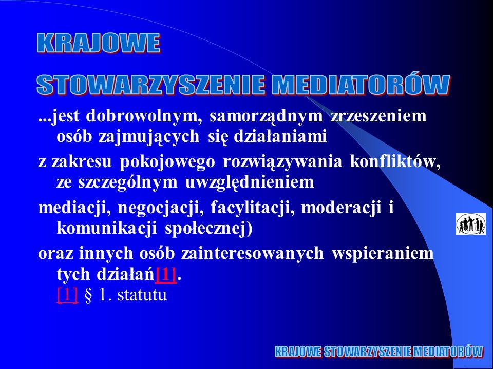 ...jest dobrowolnym, samorządnym zrzeszeniem osób zajmujących się działaniami z zakresu pokojowego rozwiązywania konfliktów, ze szczególnym uwzględnie