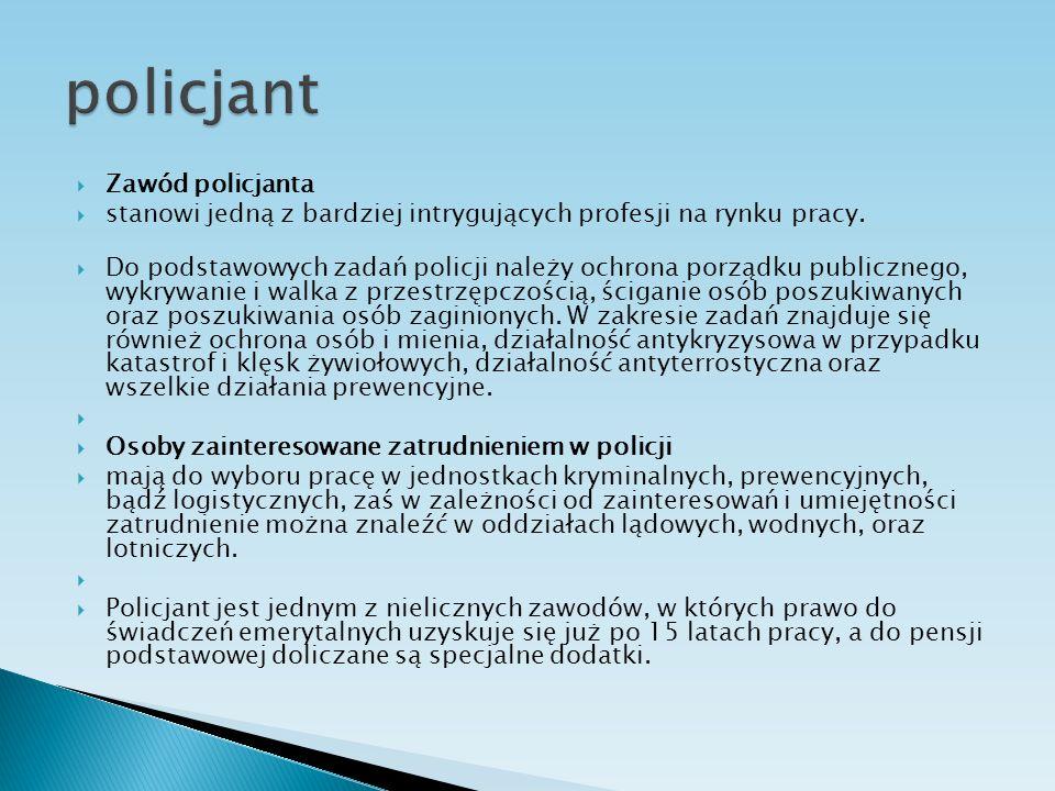Zawód policjanta stanowi jedną z bardziej intrygujących profesji na rynku pracy. Do podstawowych zadań policji należy ochrona porządku publicznego, wy
