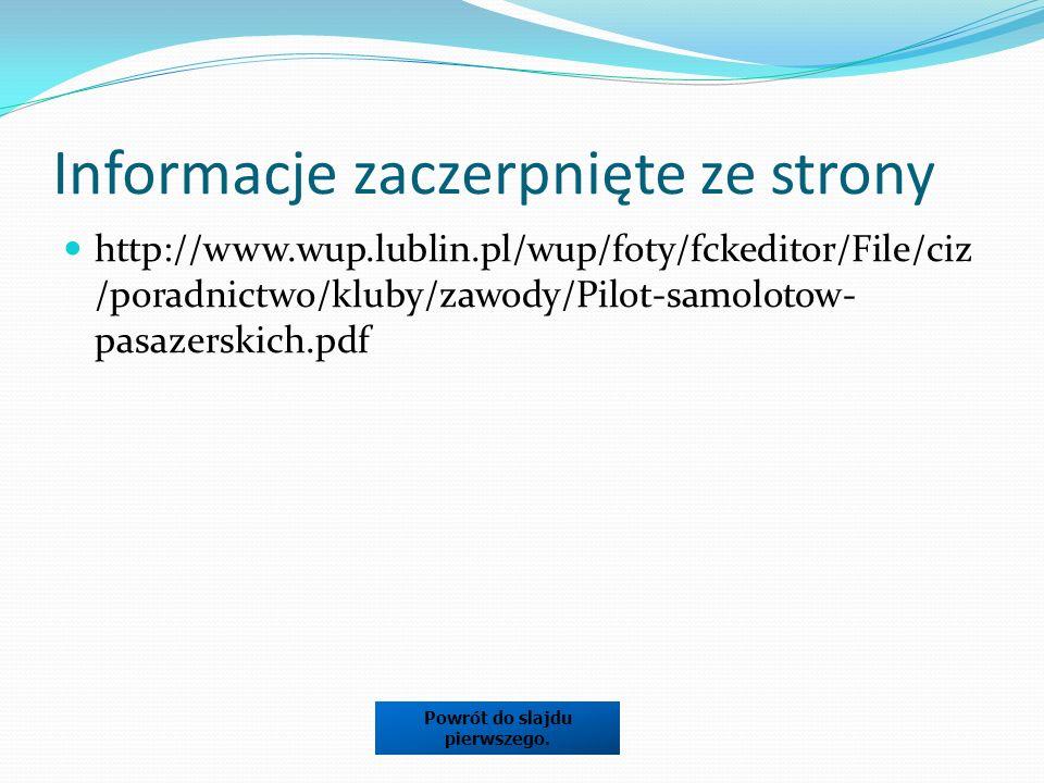 Informacje zaczerpnięte ze strony http://www.wup.lublin.pl/wup/foty/fckeditor/File/ciz /poradnictwo/kluby/zawody/Pilot-samolotow- pasazerskich.pdf Pow