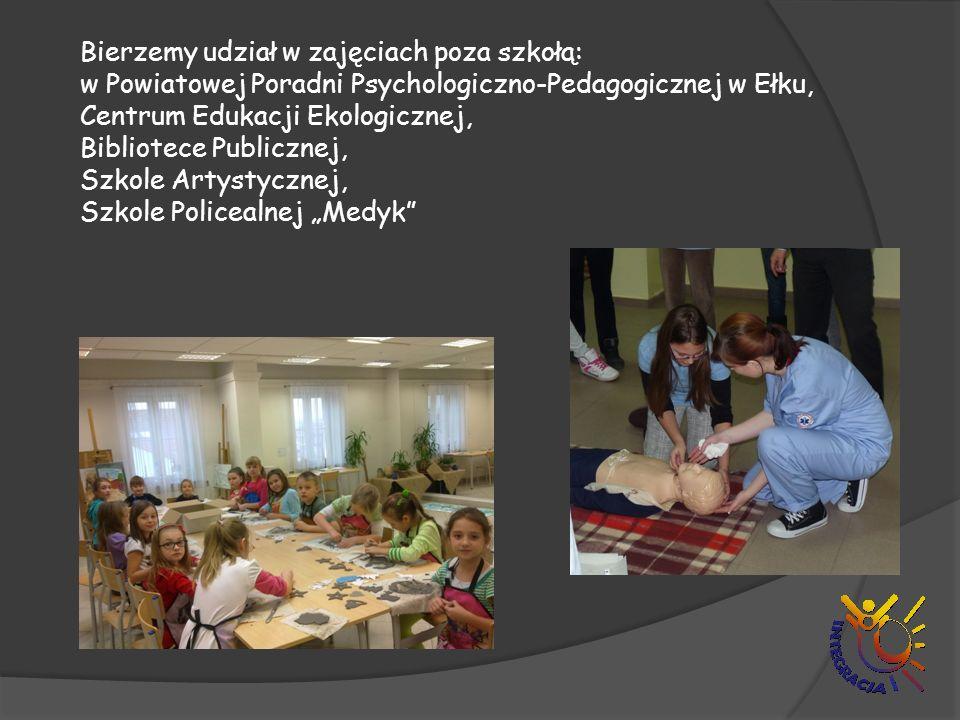 Bierzemy udział w zajęciach poza szkołą: w Powiatowej Poradni Psychologiczno-Pedagogicznej w Ełku, Centrum Edukacji Ekologicznej, Bibliotece Publiczne