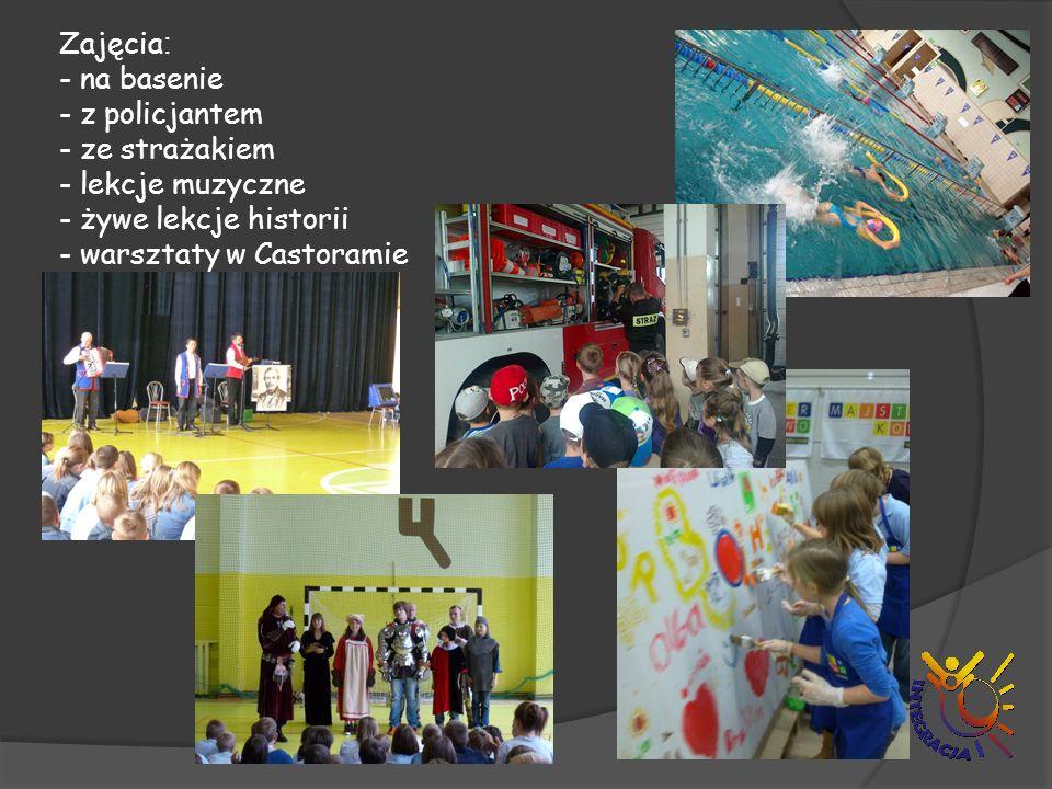 Zajęcia : - na basenie - z policjantem - ze strażakiem - lekcje muzyczne - żywe lekcje historii - warsztaty w Castoramie