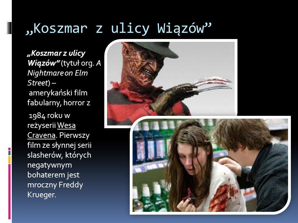 Koszmar z ulicy Wiązów Koszmar z ulicy Wiązów (tytuł org. A Nightmare on Elm Street) – amerykański film fabularny, horror z 1984 roku w reżyserii Wesa