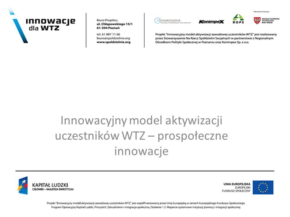 z Innowacyjny model aktywizacji uczestników WTZ – prospołeczne innowacje