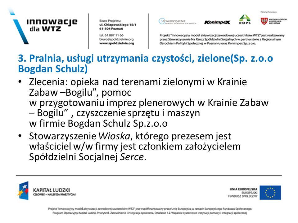 2 3. Pralnia, usługi utrzymania czystości, zielone(Sp. z.o.o Bogdan Schulz) Zlecenia: opieka nad terenami zielonymi w Krainie Zabaw –Bogilu, pomoc w p