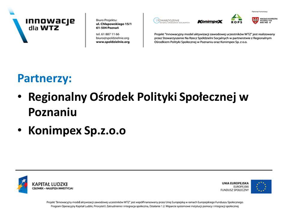 l Partnerzy: Regionalny Ośrodek Polityki Społecznej w Poznaniu Konimpex Sp.z.o.o