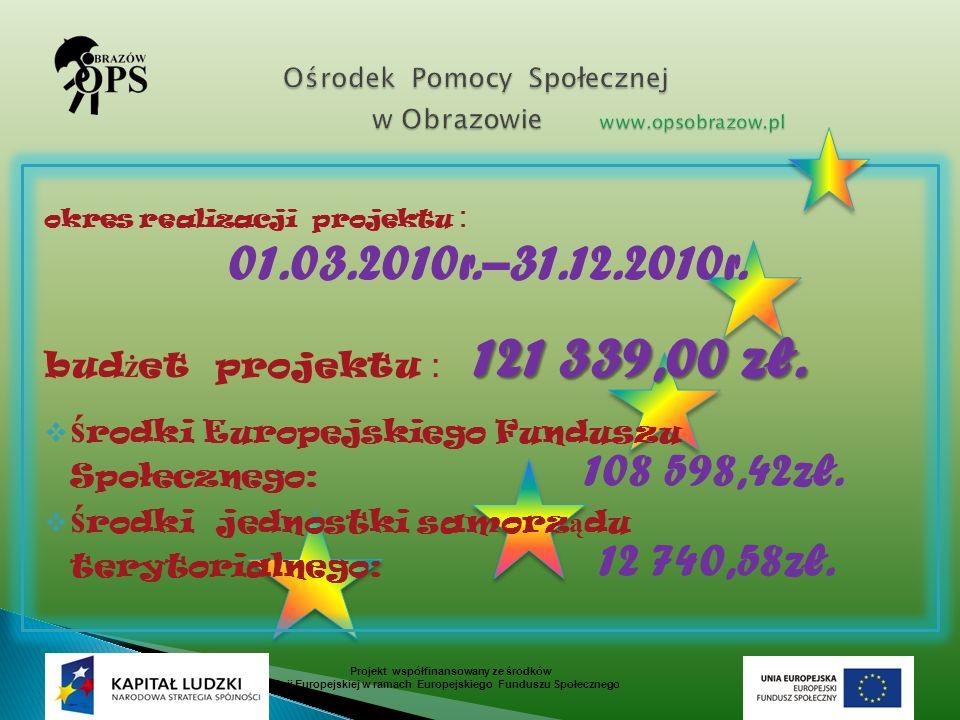 okres realizacji projektu : 01.03.2010r.–31.12.2010r.