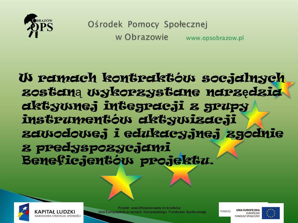 W ramach kontraktów socjalnych zostan ą wykorzystane narz ę dzia aktywnej integracji z grupy instrumentów aktywizacji zawodowej i edukacyjnej zgodnie z predyspozycjami Beneficjentów projektu.
