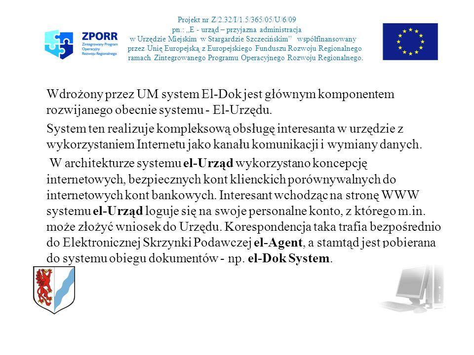 Projekt nr Z/2.32/I/1.5/365/05/U/6/09 pn.: E - urząd – przyjazna administracja w Urzędzie Miejskim w Stargardzie Szczecińskim współfinansowany p przez Unię Europejską z Europejskiego Funduszu Rozwoju Regionalnego w ramach Zintegrowanego Programu Operacyjnego Rozwoju Regionalnego.