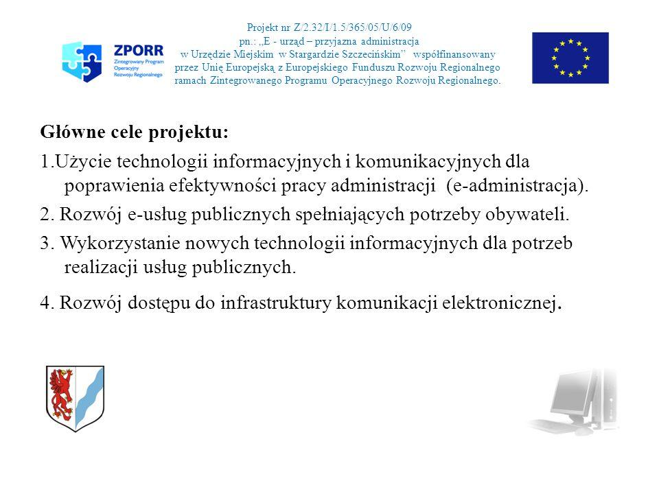 Projekt nr Z/2.32/I/1.5/365/05/U/6/09 pn.: E - urząd – przyjazna administracja w Urzędzie Miejskim w Stargardzie Szczecińskim współfinansowany przez Unię Europejską z Europejskiego Funduszu Rozwoju Regionalnego ramach Zintegrowanego Programu Operacyjnego Rozwoju Regionalnego.