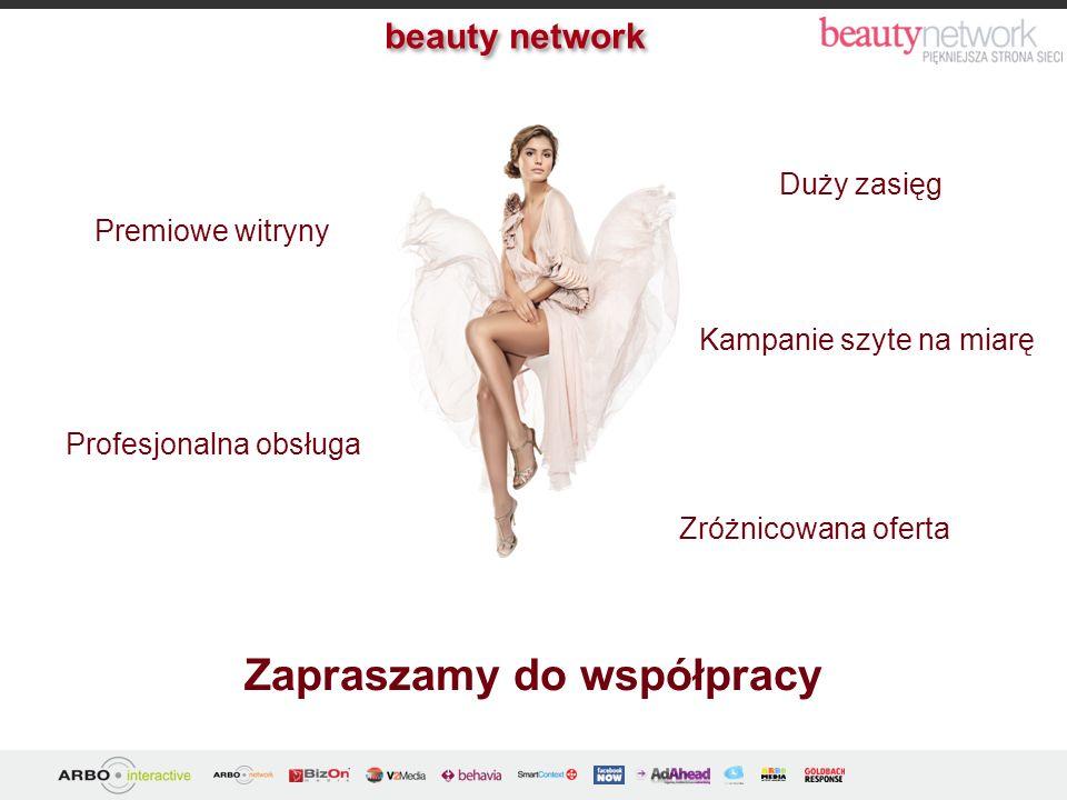 Zapraszamy do współpracy Duży zasięg Premiowe witryny Zróżnicowana oferta Profesjonalna obsługa Kampanie szyte na miarę beauty network