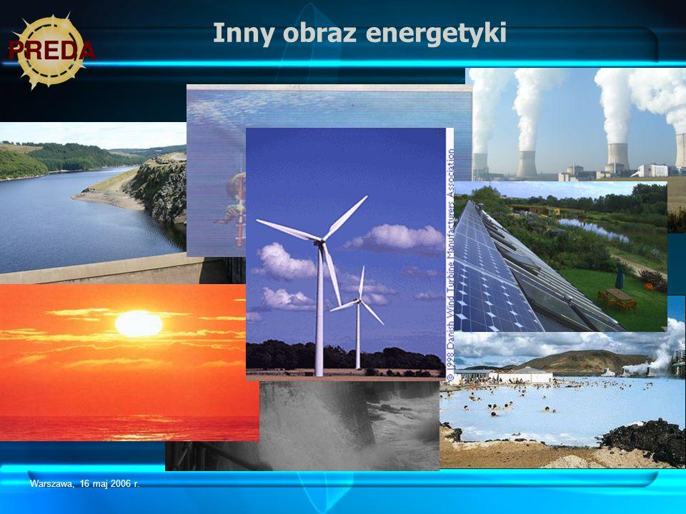 Warszawa, 16 maj 2006 r. Inny obraz energetyki