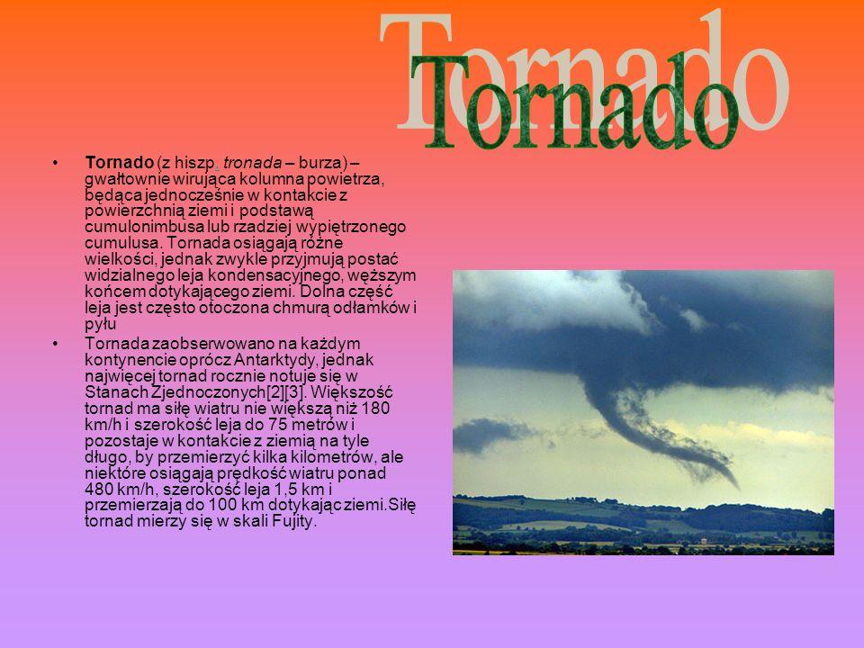 Tornado (z hiszp. tronada – burza) – gwałtownie wirująca kolumna powietrza, będąca jednocześnie w kontakcie z powierzchnią ziemi i podstawą cumulonimb