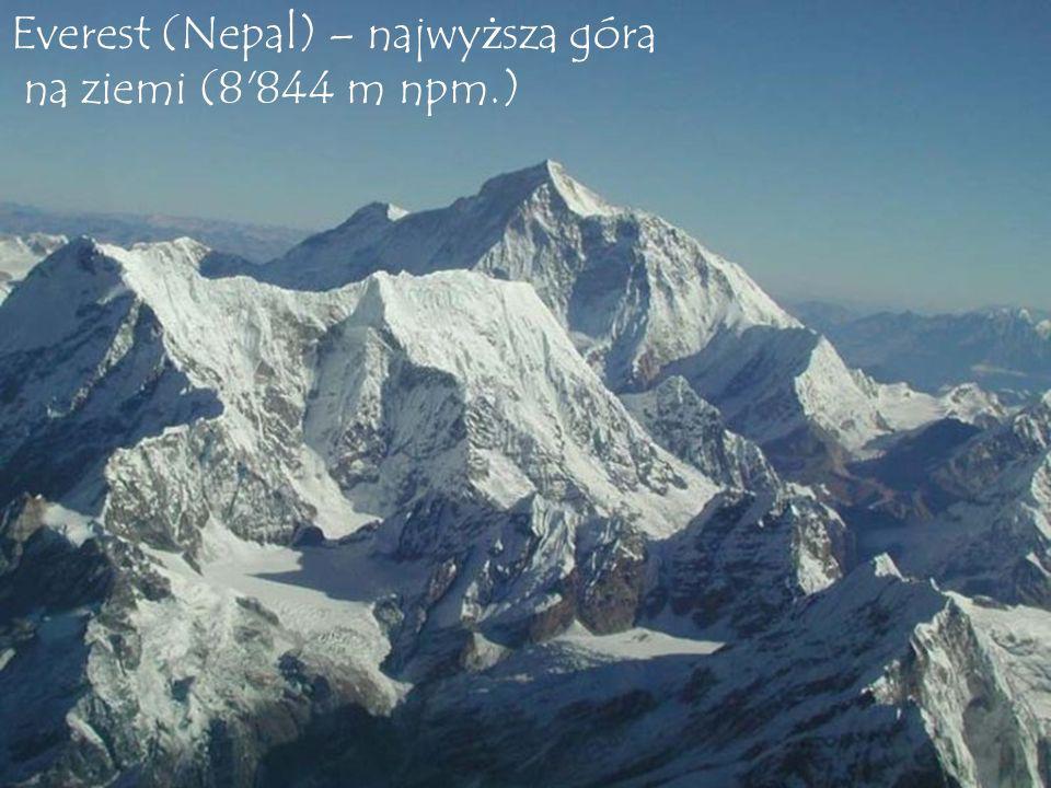 Everest (Nepal) – najwyższa góra na ziemi (8 844 m npm.)