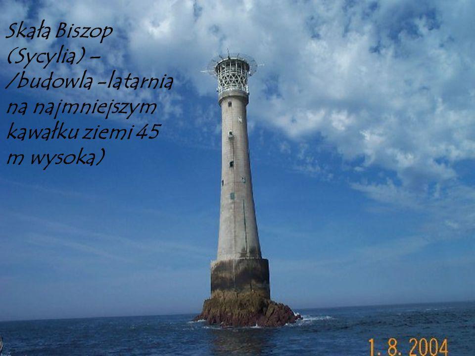 Skała Biszop (Sycylia) – /budowla -latarnia na najmniejszym kawałku ziemi 45 m wysoka)