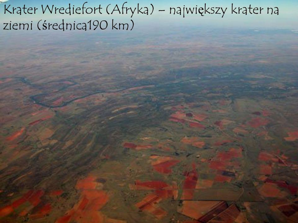 Krater Wrediefort (Afryka) – największy krater na ziemi (średnica190 km)