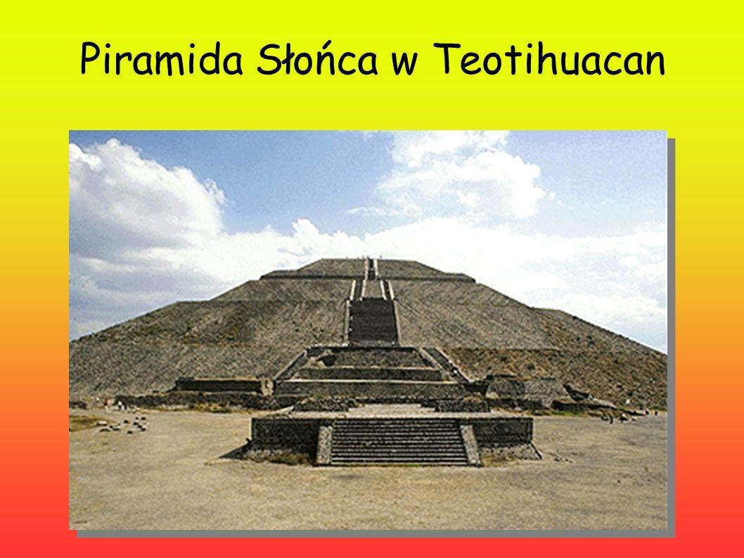 Piramida Słońca w Teotihuacan
