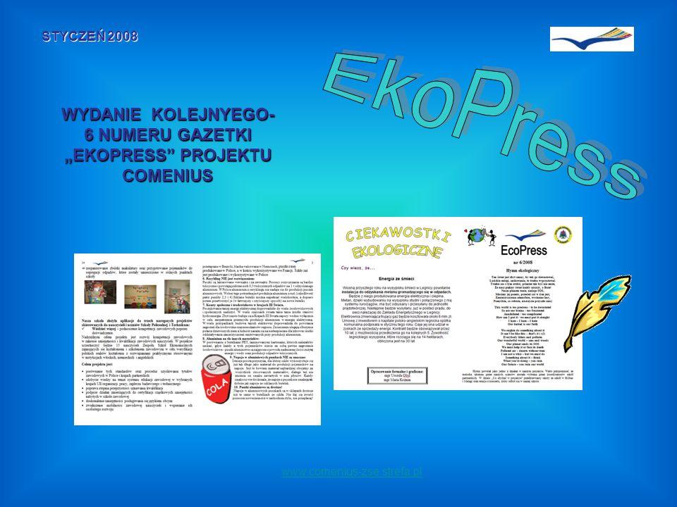 www.comenius-zse.strefa.pl STYCZEŃ 2008 WYDANIE KOLEJNYEGO- 6 NUMERU GAZETKI EKOPRESS PROJEKTU COMENIUS