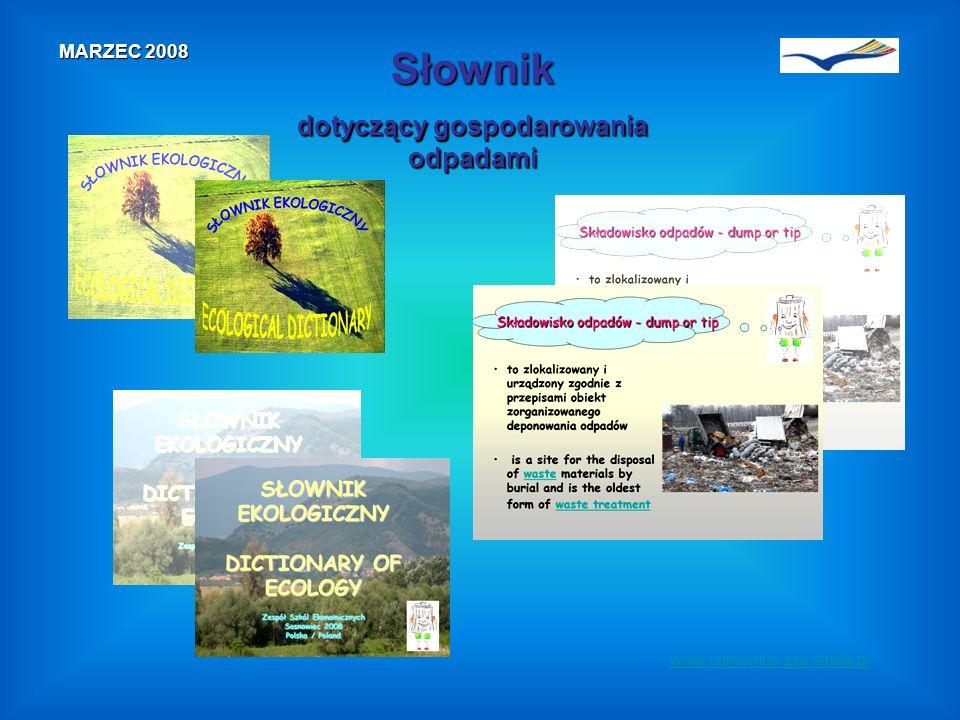 www.comenius-zse.strefa.pl MARZEC 2008 Słownik dotyczący gospodarowania odpadami