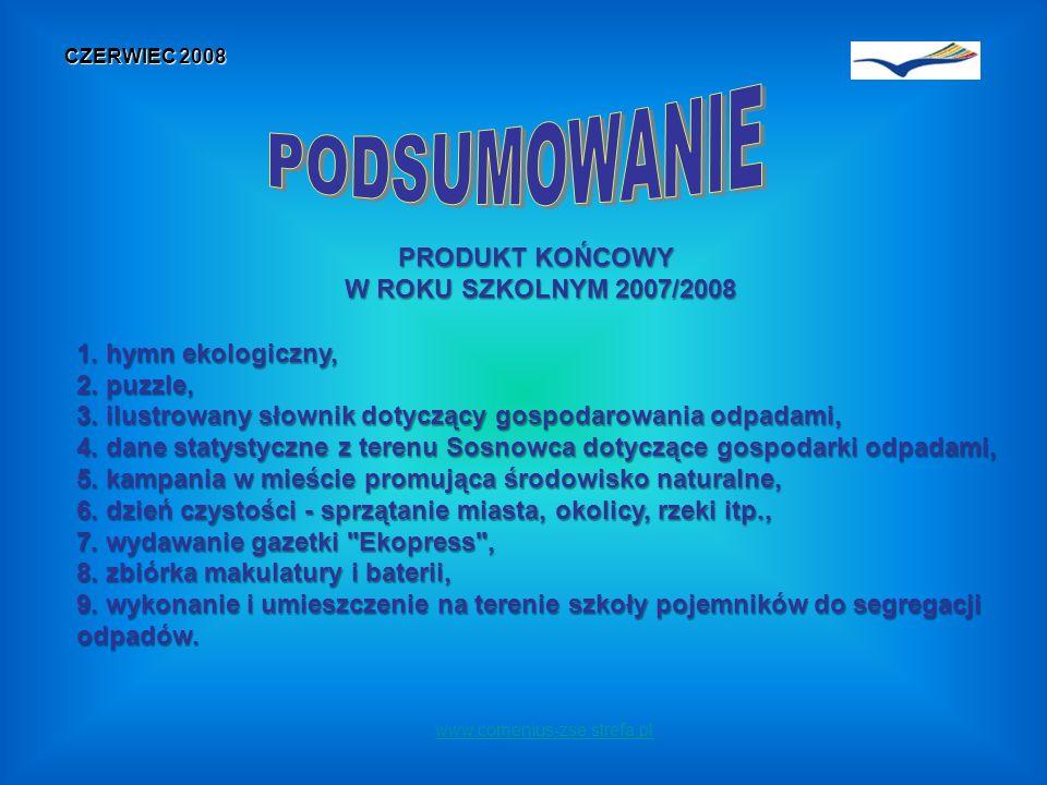 www.comenius-zse.strefa.pl CZERWIEC 2008 PRODUKT KOŃCOWY W ROKU SZKOLNYM 2007/2008 1.