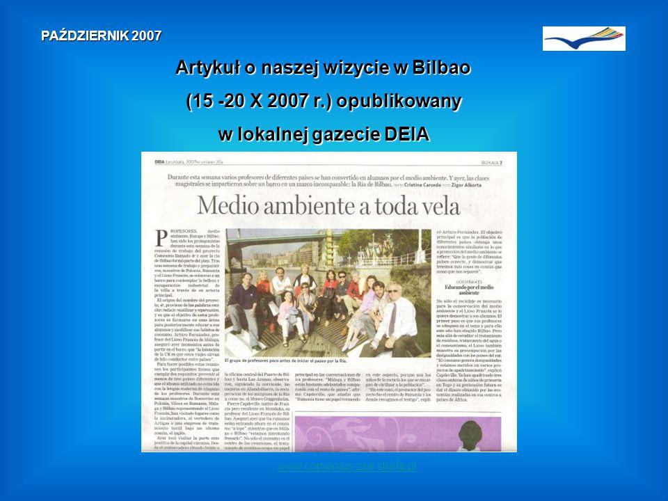 www.comenius-zse.strefa.pl PAŹDZIERNIK 2007 Artykuł o naszej wizycie w Bilbao (15 -20 X 2007 r.) opublikowany w lokalnej gazecie DEIA