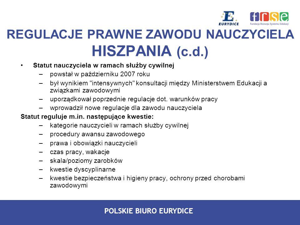 POLSKIE BIURO EURYDICE Statut nauczyciela w ramach służby cywilnej –powstał w październiku 2007 roku –był wynikiem