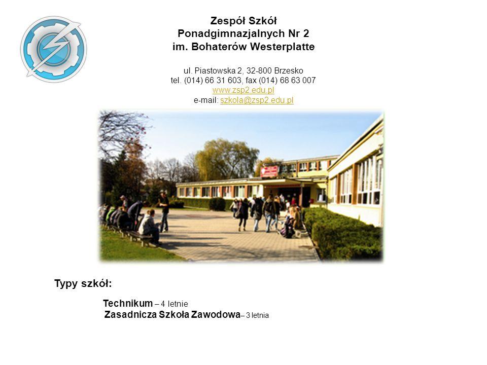 Zespół Szkół Ponadgimnazjalnych Nr 2 im. Bohaterów Westerplatte ul. Piastowska 2, 32-800 Brzesko tel. (014) 66 31 603, fax (014) 68 63 007 www.zsp2.ed