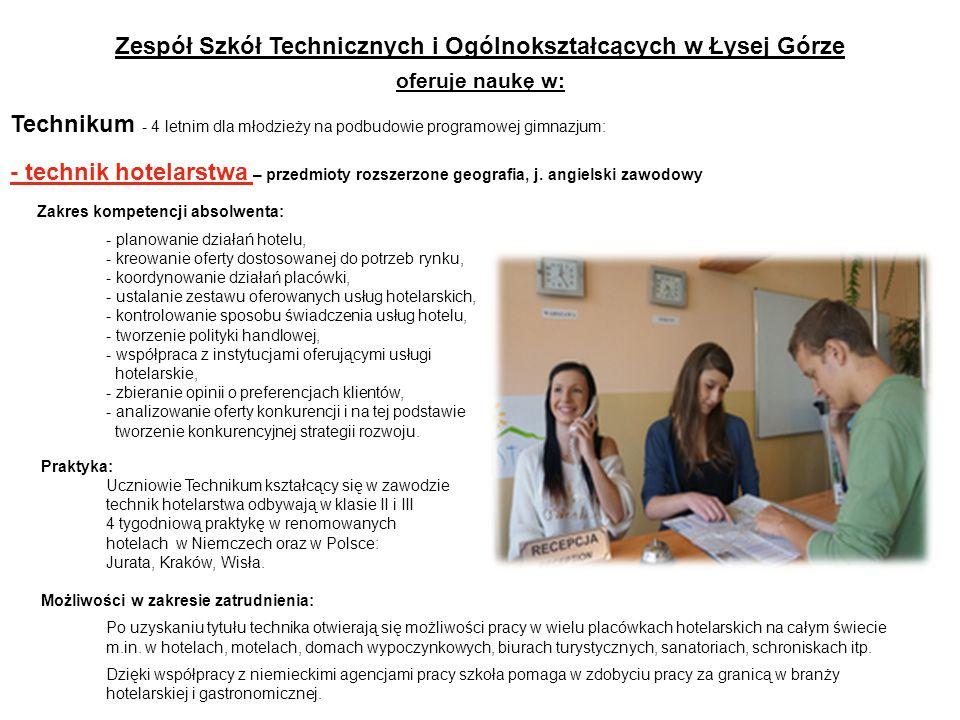 Zespół Szkół Technicznych i Ogólnokształcących w Łysej Górze oferuje naukę w: Technikum - 4 letnim dla młodzieży na podbudowie programowej gimnazjum: