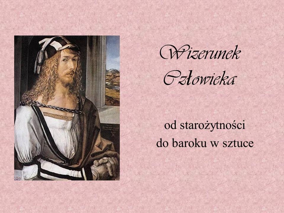Wizerunek Cz ł owieka od starożytności do baroku w sztuce