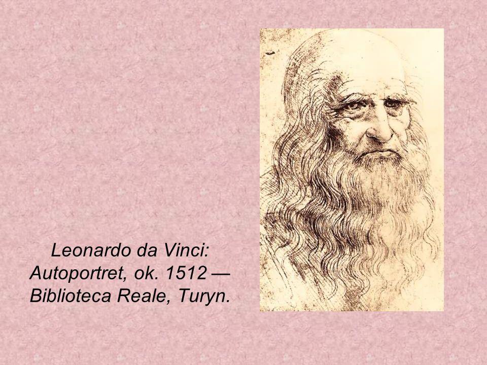 Leonardo da Vinci: Autoportret, ok. 1512 Biblioteca Reale, Turyn.
