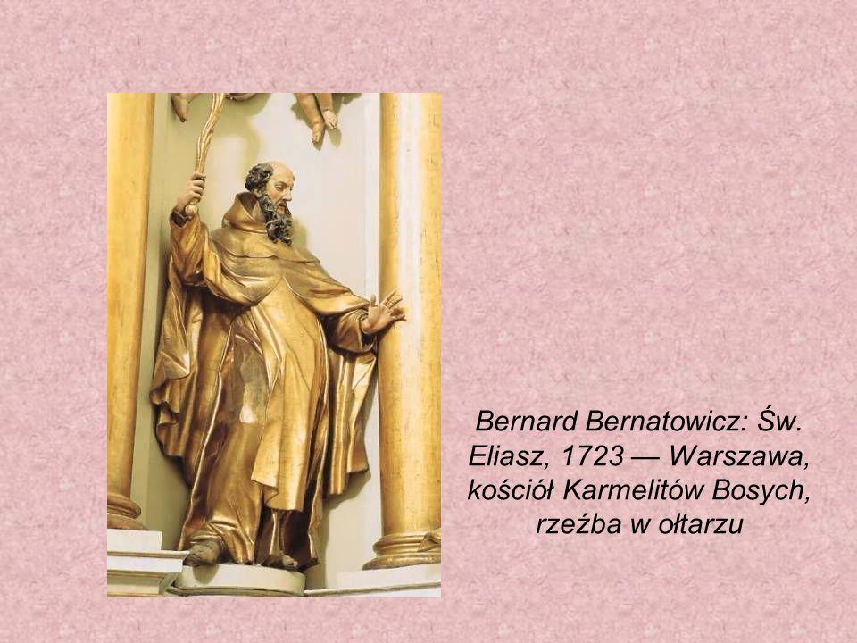 Bernard Bernatowicz: Św. Eliasz, 1723 Warszawa, kościół Karmelitów Bosych, rzeźba w ołtarzu