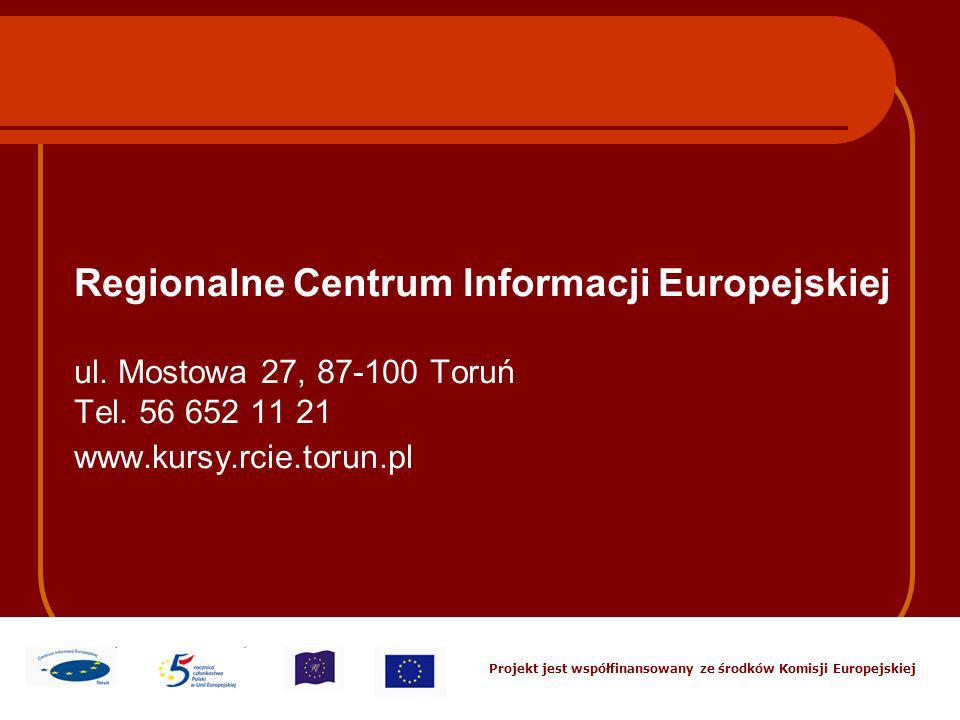 Regionalne Centrum Informacji Europejskiej ul.Mostowa 27, 87-100 Toruń Tel.