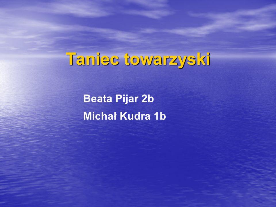 Taniec towarzyski Beata Pijar 2b Michał Kudra 1b