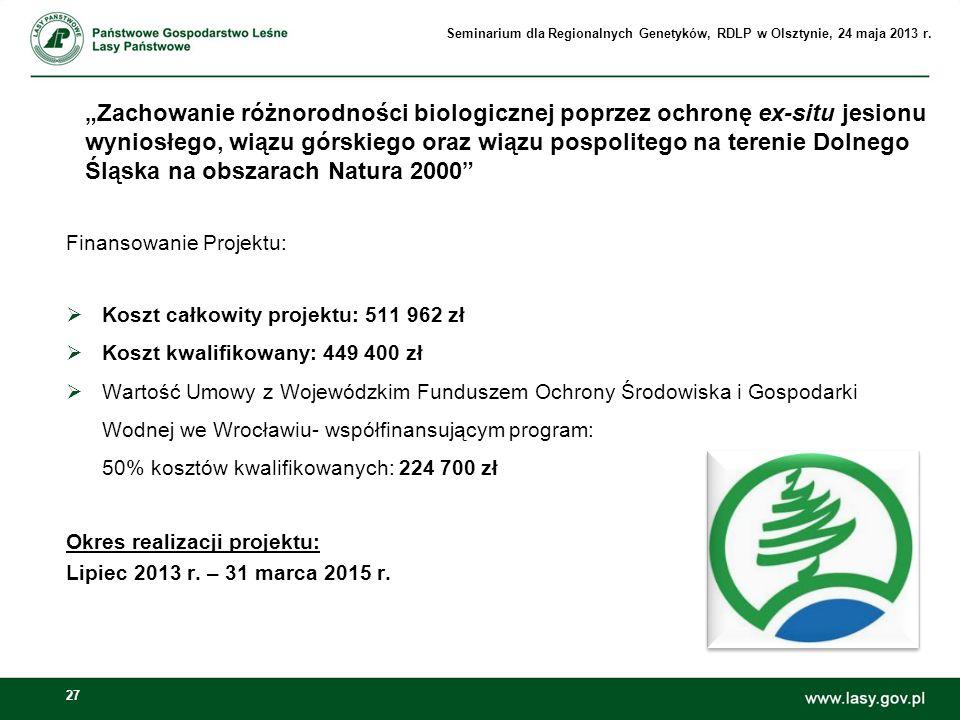 27 Zachowanie różnorodności biologicznej poprzez ochronę ex-situ jesionu wyniosłego, wiązu górskiego oraz wiązu pospolitego na terenie Dolnego Śląska