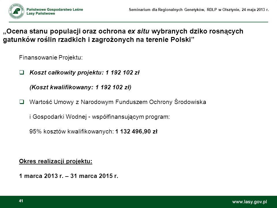 41 Ocena stanu populacji oraz ochrona ex situ wybranych dziko rosnących gatunków roślin rzadkich i zagrożonych na terenie Polski Finansowanie Projektu