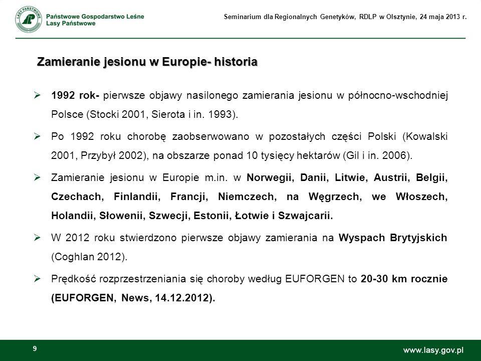 9 Zamieranie jesionu w Europie- historia 1992 rok- pierwsze objawy nasilonego zamierania jesionu w północno-wschodniej Polsce (Stocki 2001, Sierota i