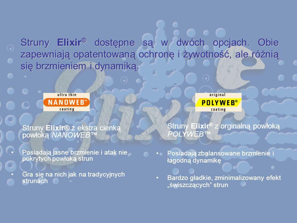 Struny Elixir® z ekstra cienką powłoką NANOWEB Posiadają jasne brzmienie i atak nie pokrytych powłoką strun Gra się na nich jak na tradycyjnych struna