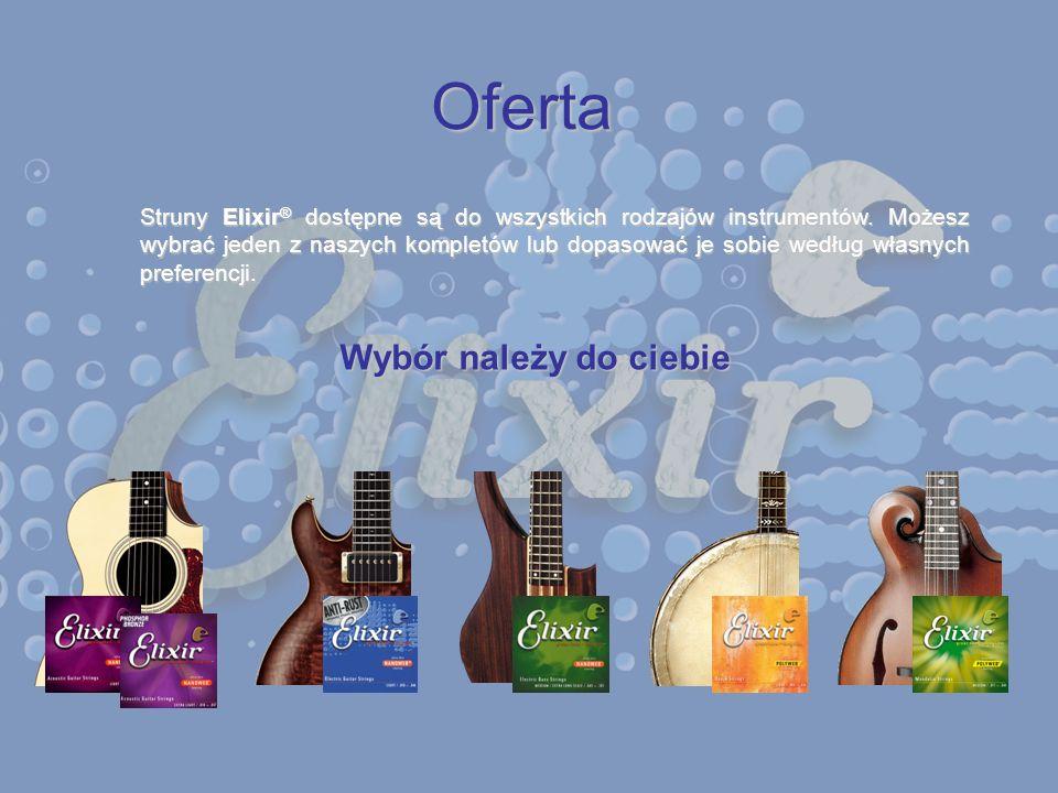 Oferta Struny Elixir ® dostępne są do wszystkich rodzajów instrumentów. Możesz wybrać jeden z naszych kompletów lub dopasować je sobie według własnych