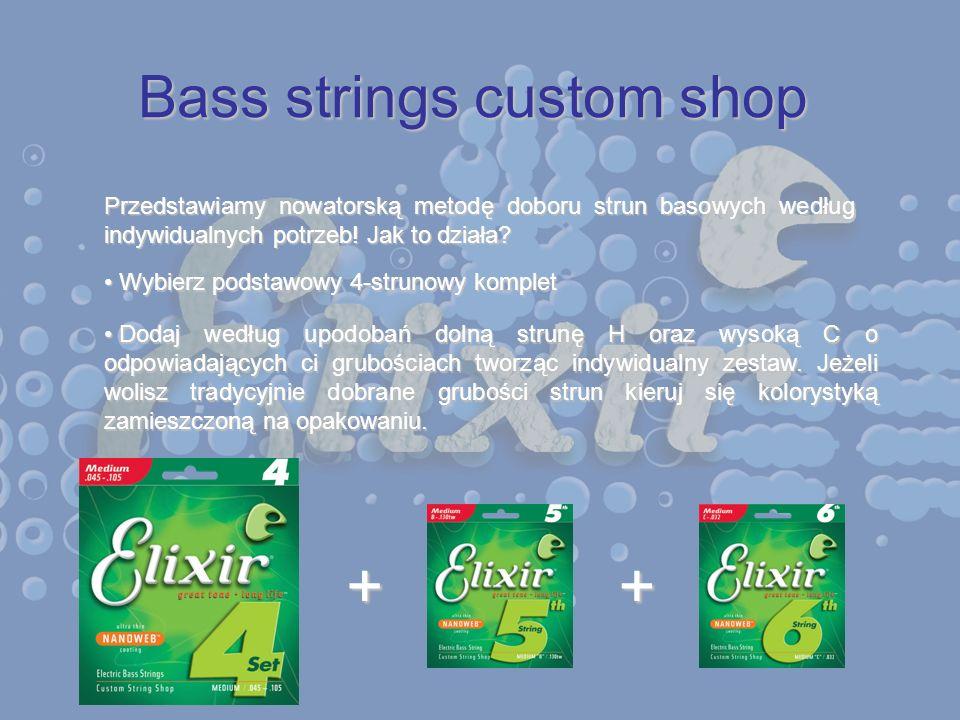 Bass strings custom shop Przedstawiamy nowatorską metodę doboru strun basowych według indywidualnych potrzeb! Jak to działa? Wybierz podstawowy 4-stru