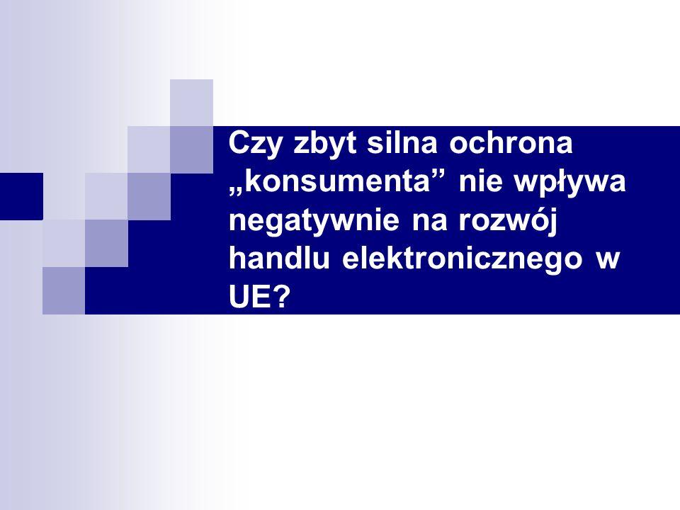 Czy zbyt silna ochrona konsumenta nie wpływa negatywnie na rozwój handlu elektronicznego w UE?